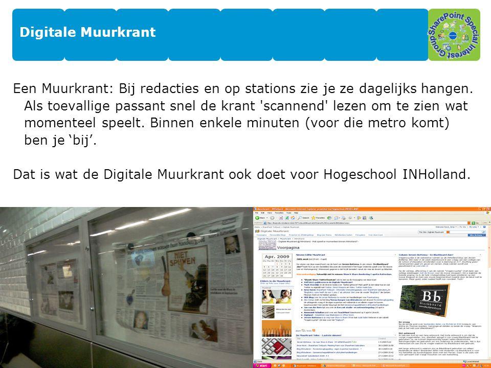 Digitale Muurkrant Een Muurkrant: Bij redacties en op stations zie je ze dagelijks hangen. Als toevallige passant snel de krant 'scannend' lezen om te