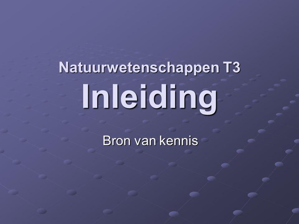 Natuurwetenschappen T3 Inleiding Bron van kennis