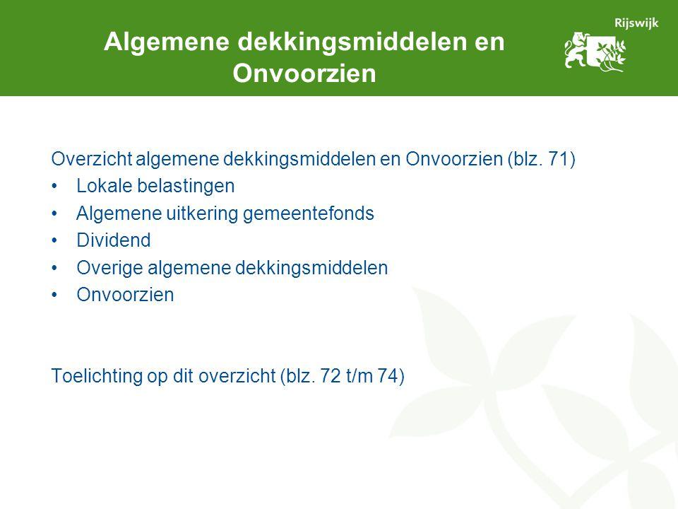 Algemene dekkingsmiddelen en Onvoorzien Overzicht algemene dekkingsmiddelen en Onvoorzien (blz. 71) Lokale belastingen Algemene uitkering gemeentefond