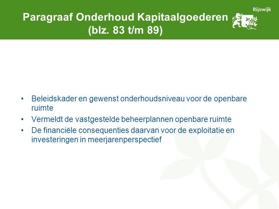 Paragraaf Onderhoud Kapitaalgoederen (blz. 83 t/m 89) Beleidskader en gewenst onderhoudsniveau voor de openbare ruimte Vermeldt de vastgestelde beheer