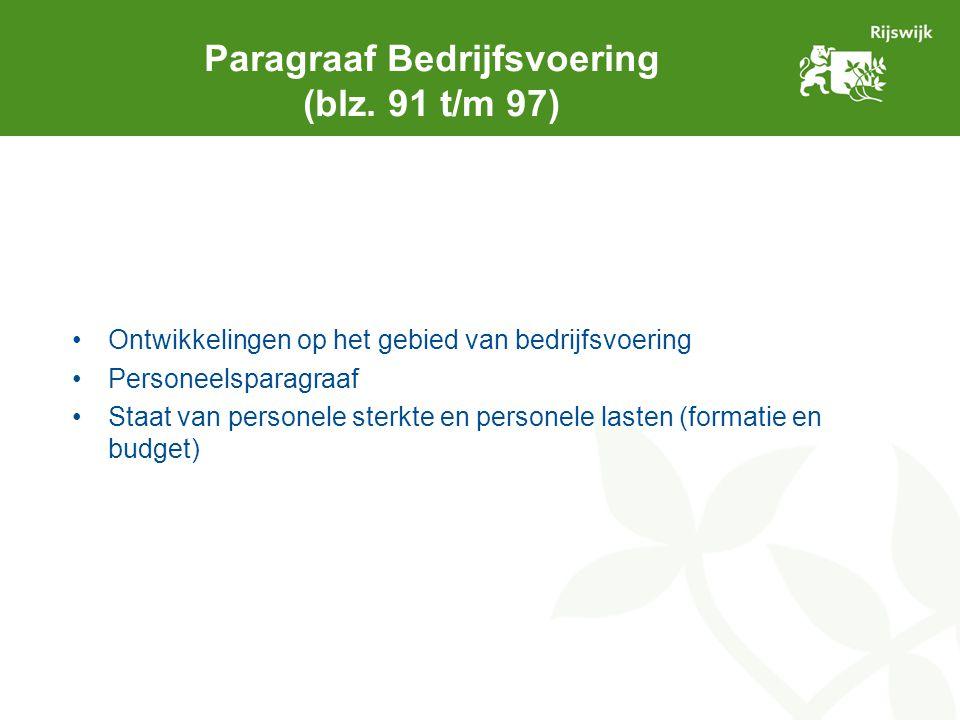 Paragraaf Bedrijfsvoering (blz. 91 t/m 97) Ontwikkelingen op het gebied van bedrijfsvoering Personeelsparagraaf Staat van personele sterkte en persone