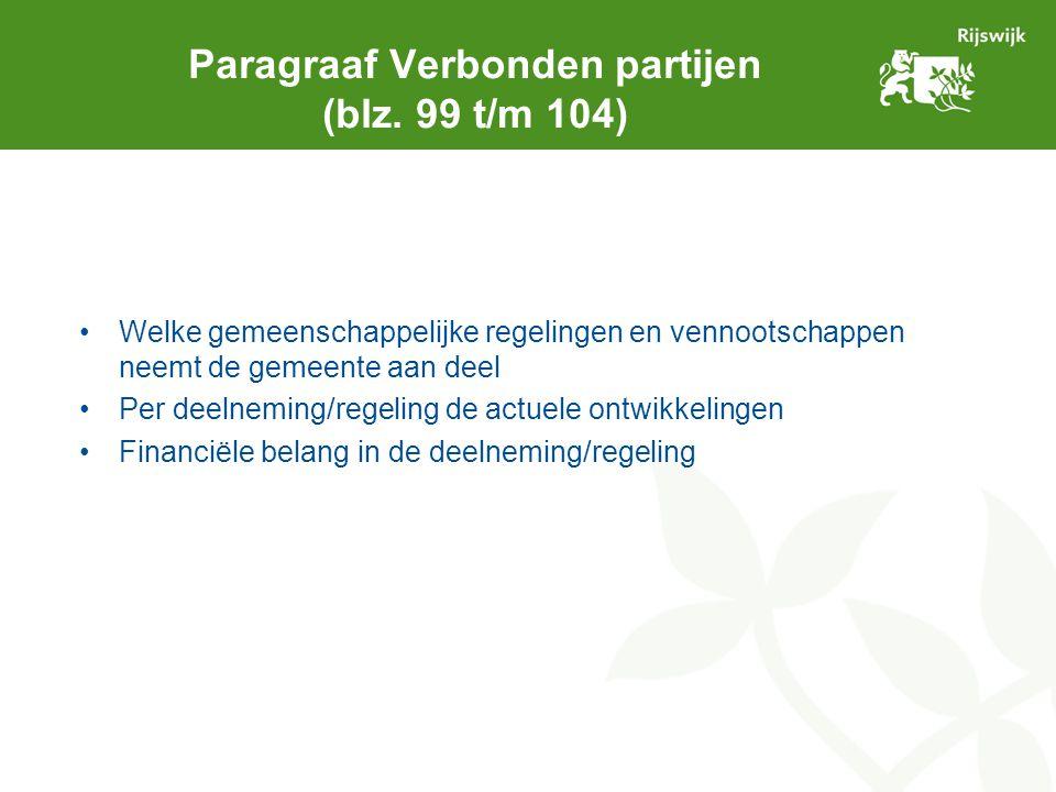 Paragraaf Verbonden partijen (blz. 99 t/m 104) Welke gemeenschappelijke regelingen en vennootschappen neemt de gemeente aan deel Per deelneming/regeli