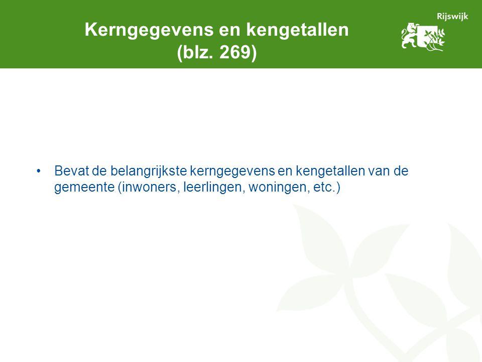 Kerngegevens en kengetallen (blz. 269) Bevat de belangrijkste kerngegevens en kengetallen van de gemeente (inwoners, leerlingen, woningen, etc.)