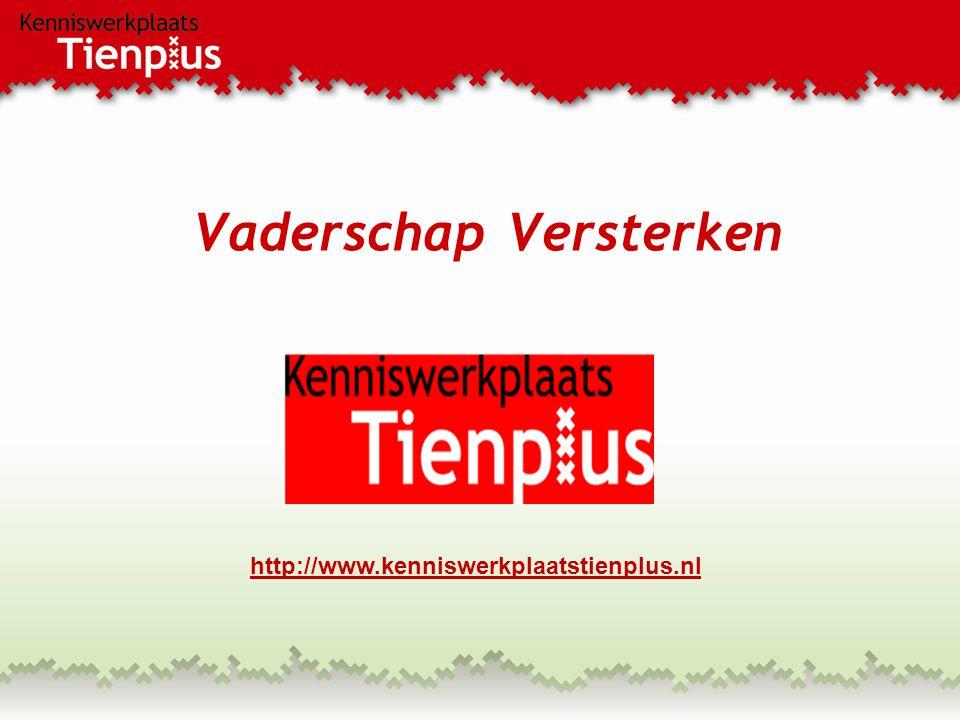Vaderschap Versterken http://www.kenniswerkplaatstienplus.nl