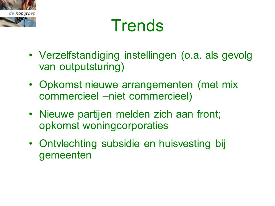 Trends Verzelfstandiging instellingen (o.a.