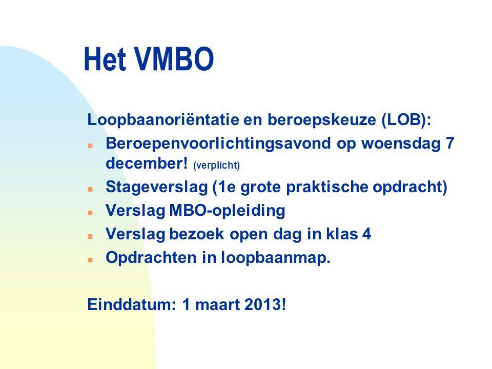 Het VMBO Loopbaanoriëntatie en beroepskeuze (LOB): n Beroepenvoorlichtingsavond op woensdag 7 december! (verplicht) n Stageverslag (1e grote praktisch