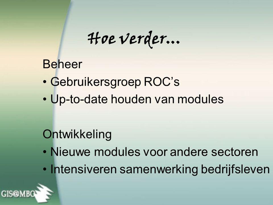 Resultaten Aanzet tot een doorlopende leerroute: EduGIS (VO) GIS@MBO Hogeschool Larenstein Hogeschool Utrecht