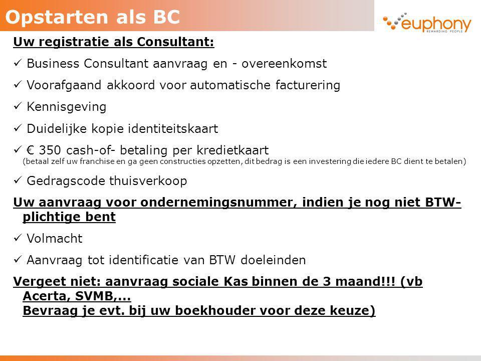 Opstarten als BC Uw registratie als Consultant: Business Consultant aanvraag en - overeenkomst Voorafgaand akkoord voor automatische facturering Kenni