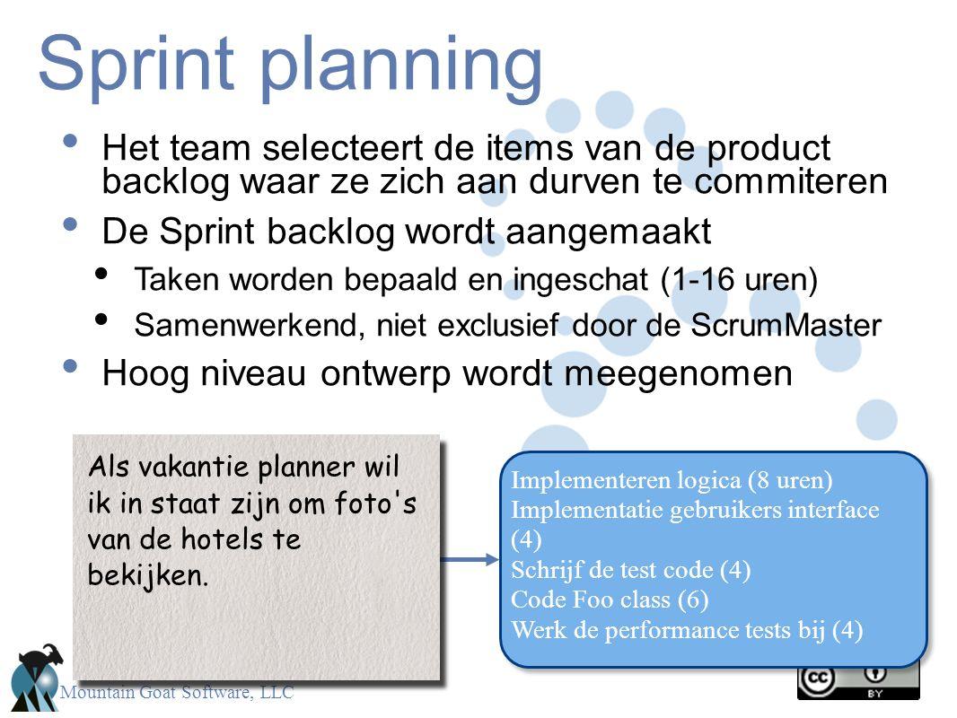 Mountain Goat Software, LLC Sprint planning Het team selecteert de items van de product backlog waar ze zich aan durven te commiteren De Sprint backlo