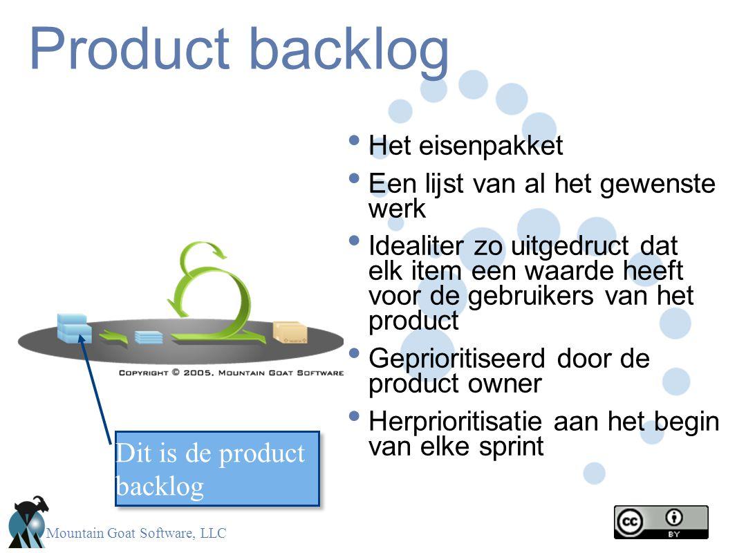 Mountain Goat Software, LLC Product backlog Het eisenpakket Een lijst van al het gewenste werk Idealiter zo uitgedruct dat elk item een waarde heeft v