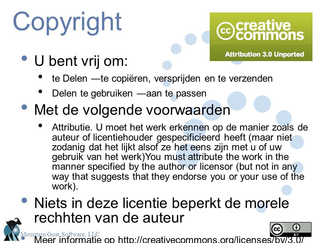 Mountain Goat Software, LLC Copyright U bent vrij om: te Delen ―te copiëren, versprijden en te verzenden Delen te gebruiken ―aan te passen Met de volg