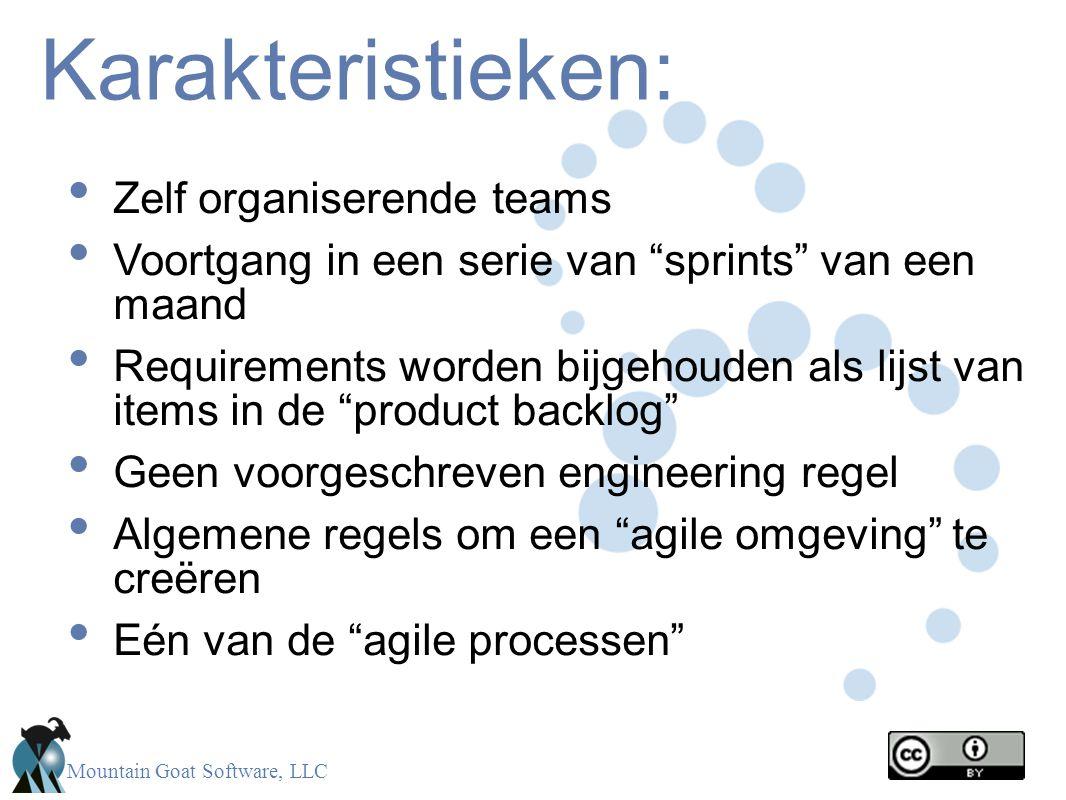 """Mountain Goat Software, LLC Karakteristieken: Zelf organiserende teams Voortgang in een serie van """"sprints"""" van een maand Requirements worden bijgehou"""