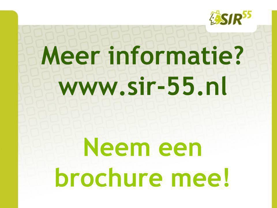 Meer informatie? www.sir-55.nl Neem een brochure mee!