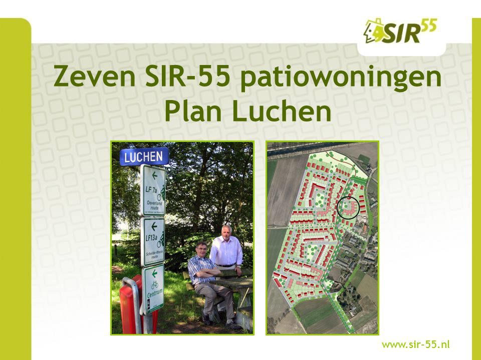Zeven SIR-55 patiowoningen Plan Luchen www.sir-55.nl