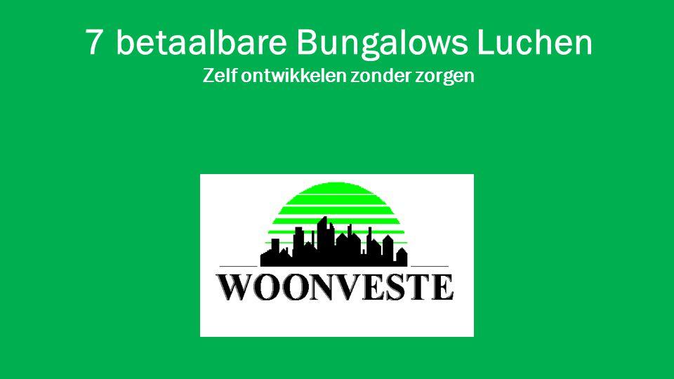 7 betaalbare Bungalows Luchen Zelf ontwikkelen zonder zorgen