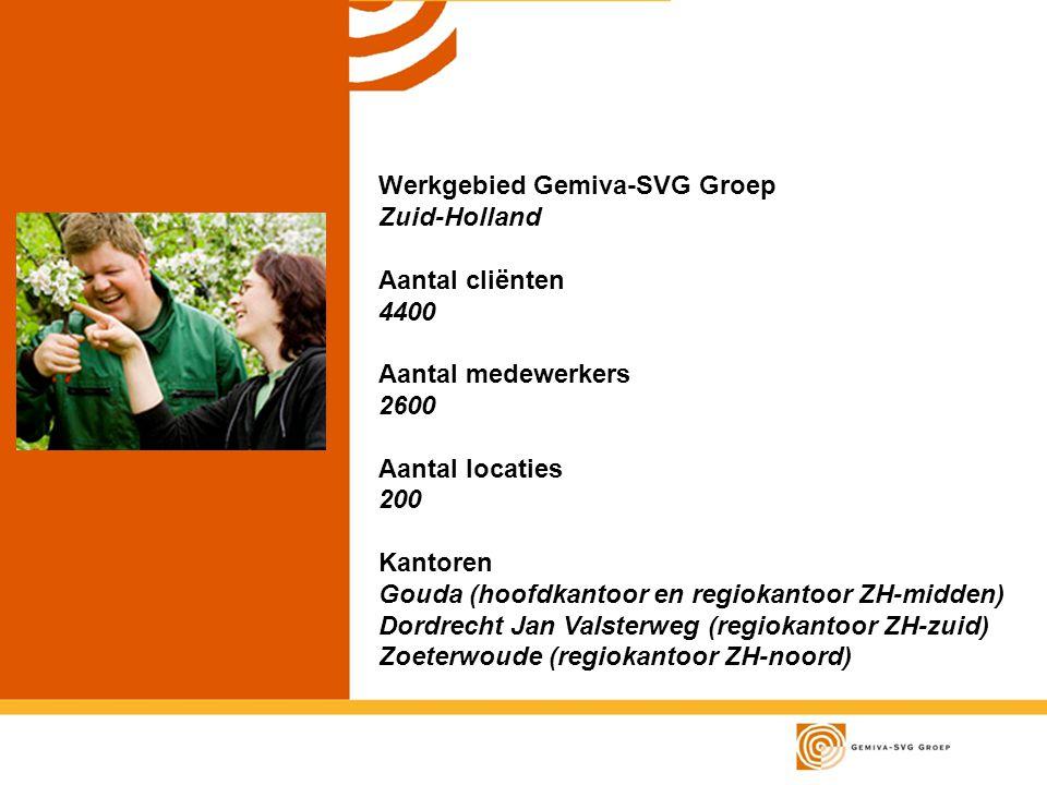 Werkgebied Gemiva-SVG Groep Zuid-Holland Aantal cliënten 4400 Aantal medewerkers 2600 Aantal locaties 200 Kantoren Gouda (hoofdkantoor en regiokantoor