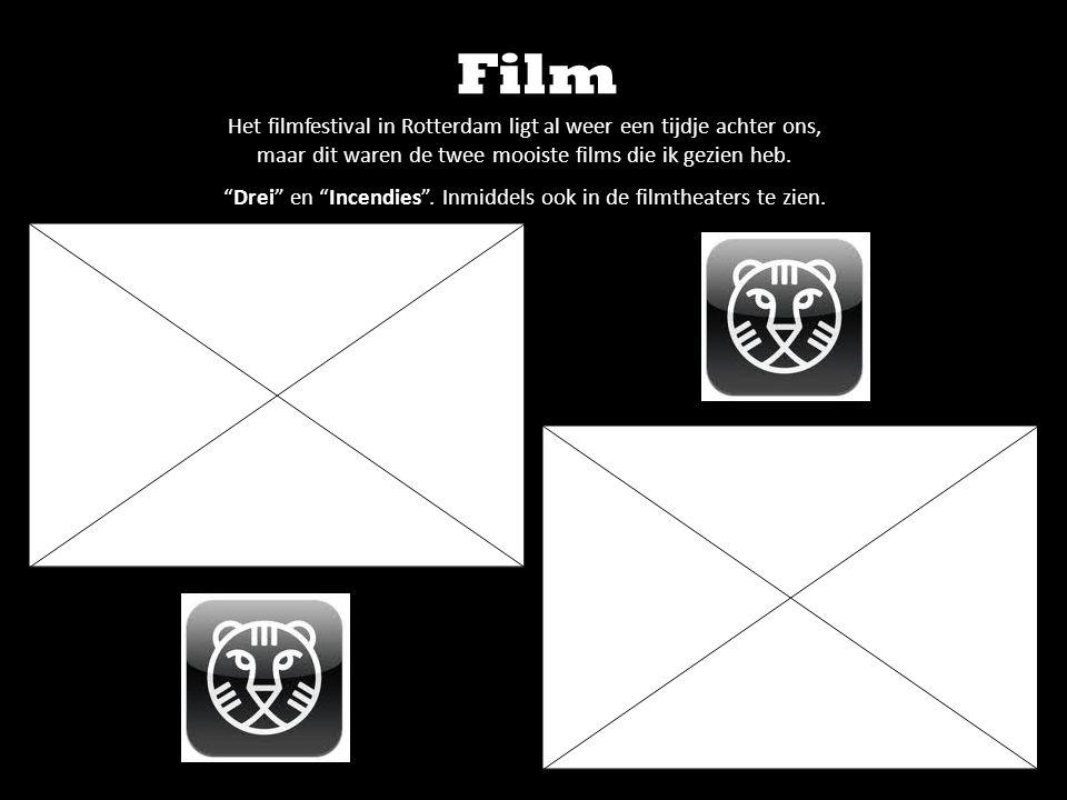 """Film Het filmfestival in Rotterdam ligt al weer een tijdje achter ons, maar dit waren de twee mooiste films die ik gezien heb. """"Drei"""" en """"Incendies""""."""
