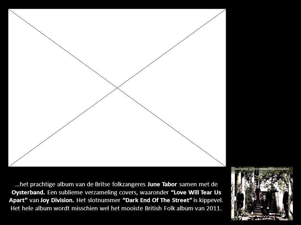 …het prachtige album van de Britse folkzangeres June Tabor samen met de Oysterband.