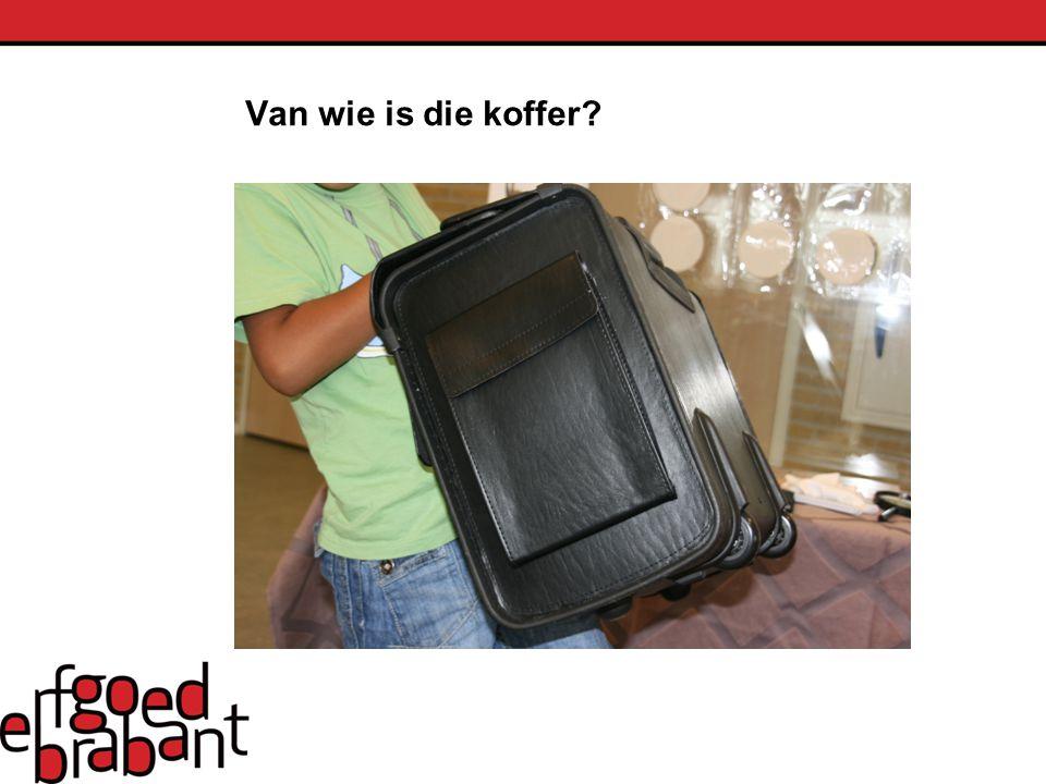 Van wie is die koffer?