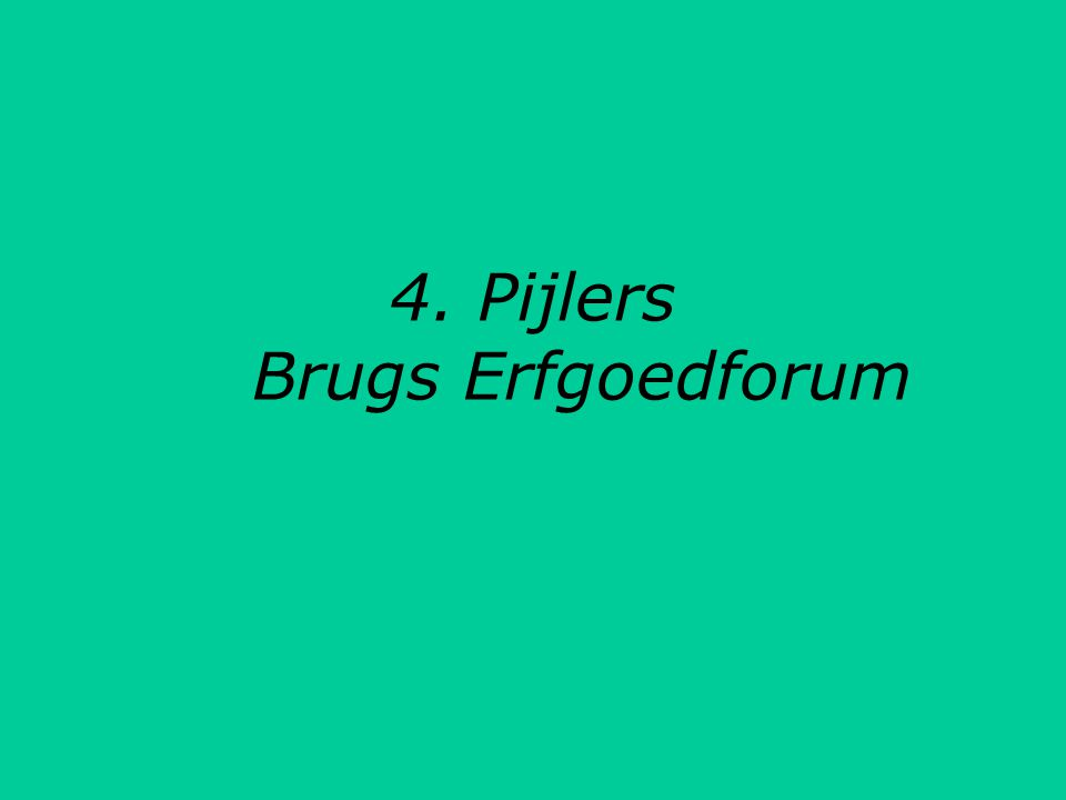4. Pijlers Brugs Erfgoedforum