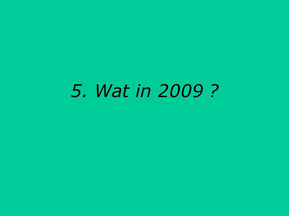 5. Wat in 2009