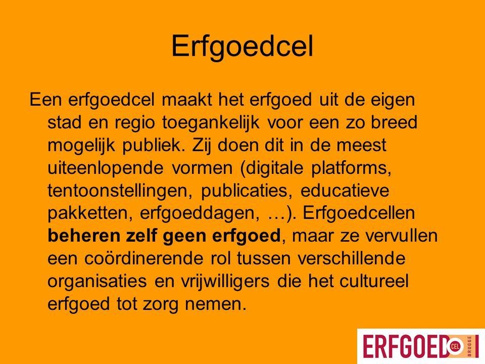 Erfgoedcel Brugge Wie zijn we? Voor wat staan we? Tot wie richten we ons? Hoe doen we dat?