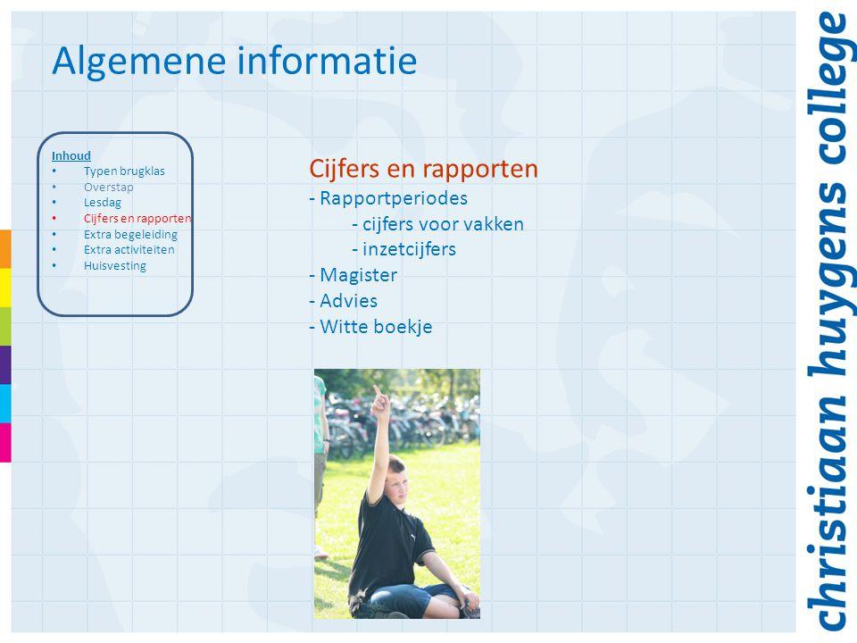 Algemene informatie Inhoud Typen brugklas Overstap Lesdag Cijfers en rapporten Extra begeleiding Extra activiteiten Huisvesting Cijfers en rapporten -