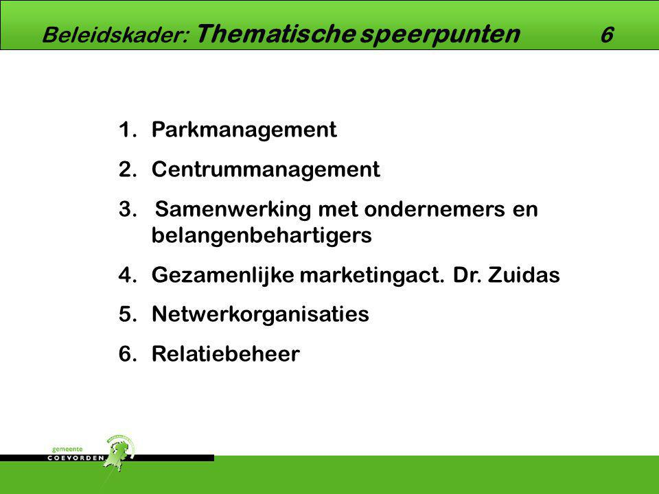 1.Parkmanagement 2.Centrummanagement 3.