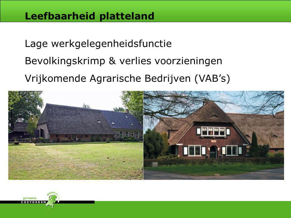 1.T&R: vier concentratieregio's - Center Parcs / Plopsaland - Landall Aelderholt - Omgeving Schoonoord - Ermerstrand 2.Nieuwe mogelijkheden voor VAB's 3.Geen uitbreiding bedrijventerreinen dorpen - bij vraag locale markt  principe SER-ladder Beleidskader: Vitaal platteland 3