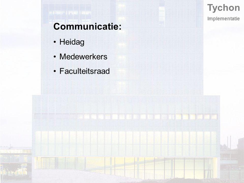 Tychon Implementatie Communicatie: Heidag Medewerkers Faculteitsraad