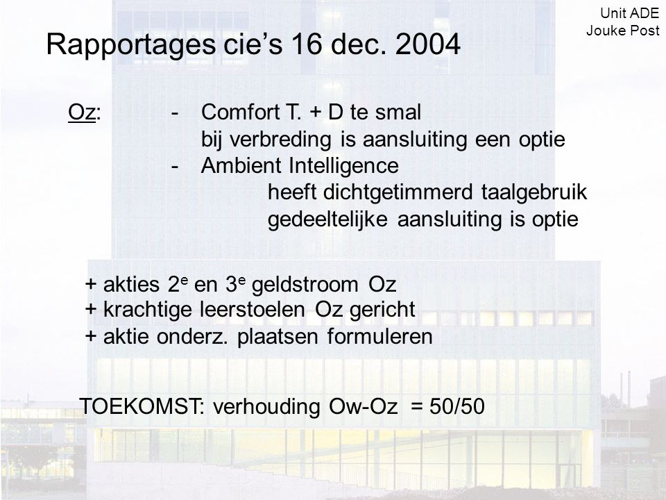 Ow:- academisch- intellectueel vaardigheden - disciplinaire kennis - reflectieve houding - M arch + M science - stud.
