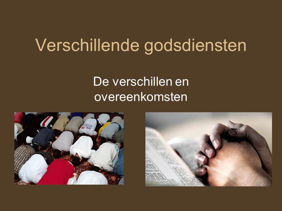 Verschillende godsdiensten De verschillen en overeenkomsten