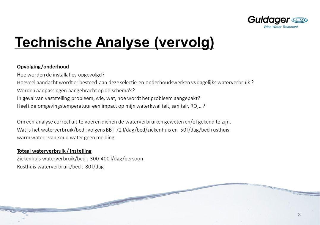 Technische Analyse (vervolg) Opvolging/onderhoud Hoe worden de installaties opgevolgd? Hoeveel aandacht wordt er besteed aan deze selectie en onderhou