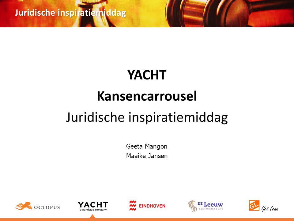 Juridische inspiratiemiddag YACHT Kansencarrousel Juridische inspiratiemiddag Geeta Mangon Maaike Jansen