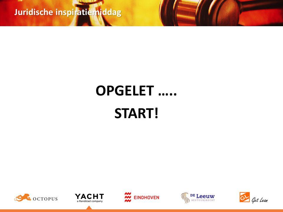 Juridische inspiratiemiddag OPGELET ….. START!