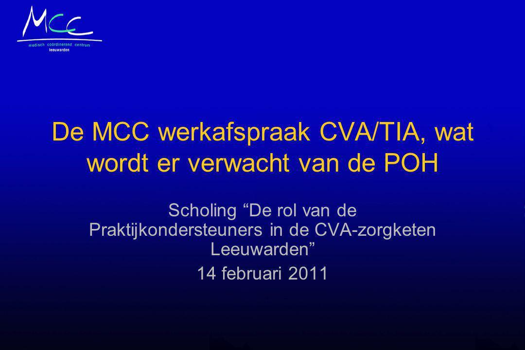 """De MCC werkafspraak CVA/TIA, wat wordt er verwacht van de POH Scholing """"De rol van de Praktijkondersteuners in de CVA-zorgketen Leeuwarden"""" 14 februar"""