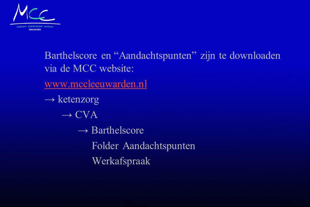 """Barthelscore en """"Aandachtspunten"""" zijn te downloaden via de MCC website: www.mccleeuwarden.nl → ketenzorg → CVA → Barthelscore Folder Aandachtspunten"""