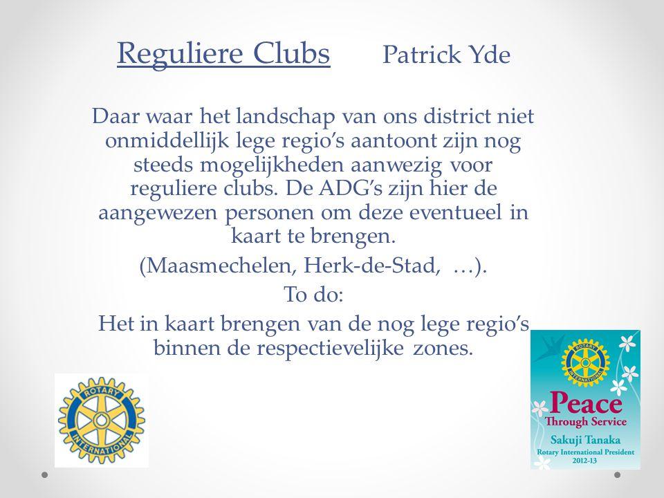 Reguliere Clubs Patrick Yde Daar waar het landschap van ons district niet onmiddellijk lege regio's aantoont zijn nog steeds mogelijkheden aanwezig vo