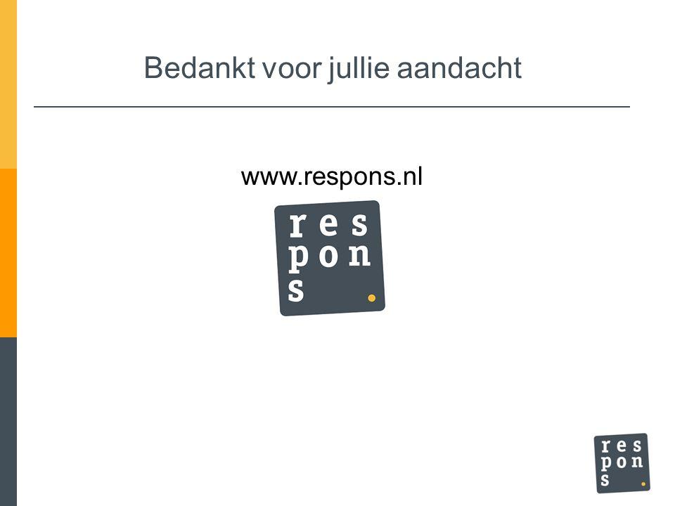 Bedankt voor jullie aandacht www.respons.nl