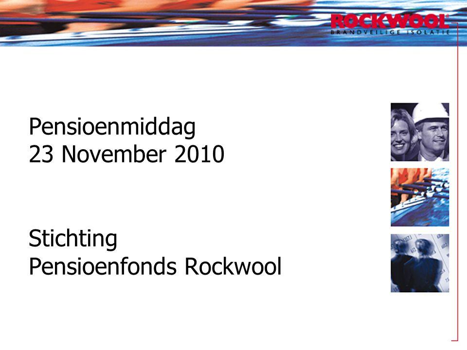 Programma 13.30 uurOntvangst 13.45 uurWelkom 14.00 uurOntwikkelingen Rockwool 14.15 uurPaneldiscussie met Bestuur Pensioenfonds 15.00 uurAfsluiting + borrel