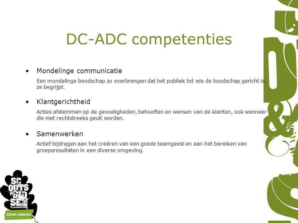 DC-ADC competenties Mondelinge communicatie Een mondelinge boodschap zo overbrengen dat het publiek tot wie de boodschap gericht is, ze begrijpt. Klan
