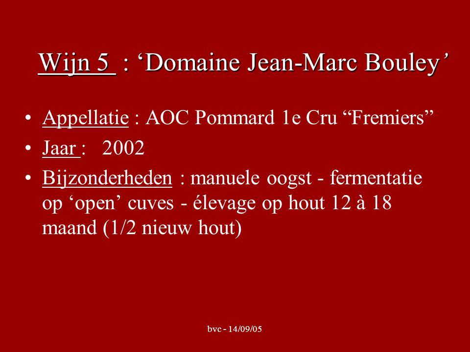 Wijn 5 : 'Domaine Jean-Marc Bouley' Appellatie : AOC Pommard 1e Cru Fremiers Jaar : 2002 Bijzonderheden : manuele oogst - fermentatie op 'open' cuves - élevage op hout 12 à 18 maand (1/2 nieuw hout)