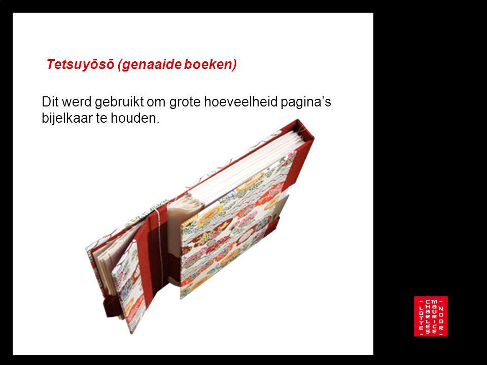 Tetsuyōsō (genaaide boeken) Dit werd gebruikt om grote hoeveelheid pagina's bijelkaar te houden.