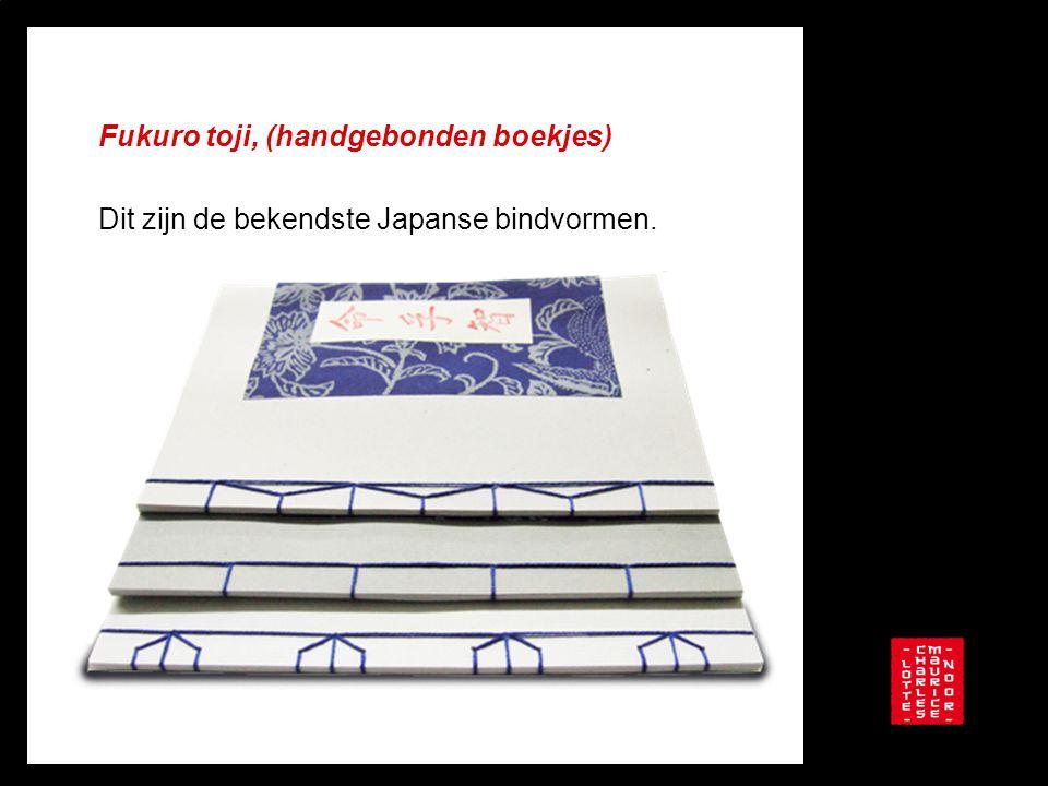 Fukuro toji, (handgebonden boekjes) Dit zijn de bekendste Japanse bindvormen.
