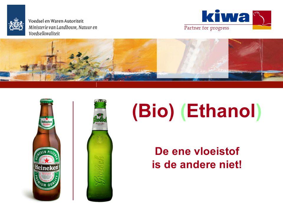 Partner for progress (Bio) (Ethanol) De ene vloeistof is de andere niet!
