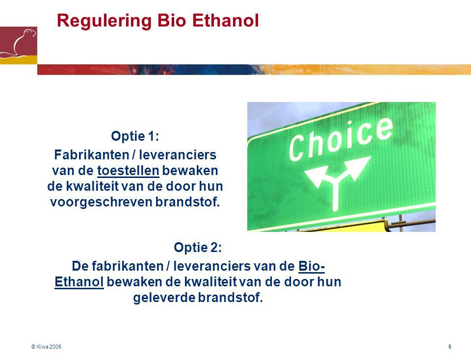 Regulering Bio Ethanol Optie 2: De fabrikanten / leveranciers van de Bio- Ethanol bewaken de kwaliteit van de door hun geleverde brandstof.