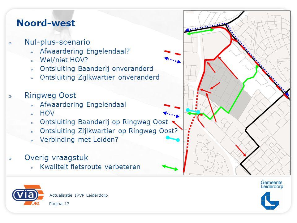 Pagina 17 Actualisatie IVVP Leiderdorp Noord-west » Nul-plus-scenario » Afwaardering Engelendaal? » Wel/niet HOV? » Ontsluiting Baanderij onveranderd