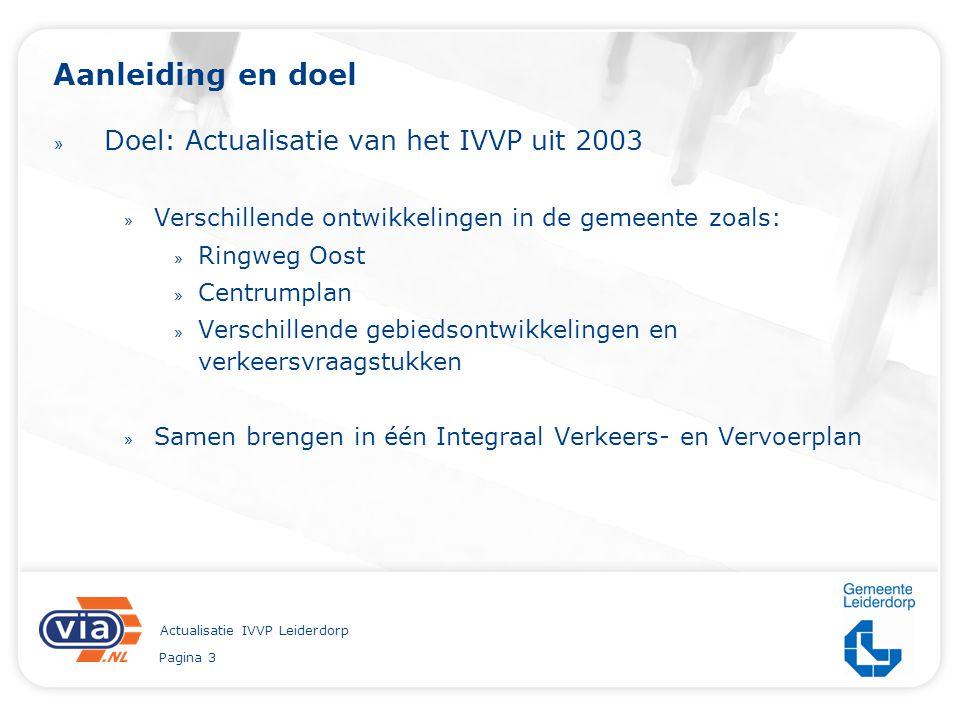 Pagina 3 Actualisatie IVVP Leiderdorp Aanleiding en doel » Doel: Actualisatie van het IVVP uit 2003 » Verschillende ontwikkelingen in de gemeente zoal