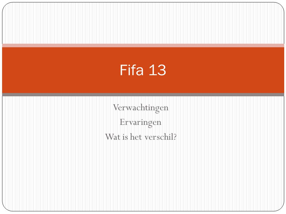 Verwachtingen Ervaringen Wat is het verschil Fifa 13