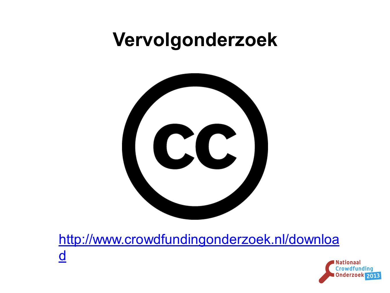 Vervolgonderzoek http://www.crowdfundingonderzoek.nl/downloa d